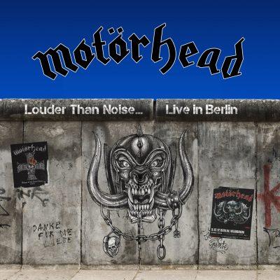motorhead louder than noise berlin